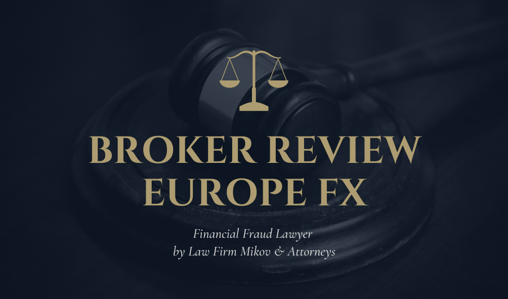 europefx review - financial fraud lawyer - law firm mikov & attorneys forex scam recover lost funds