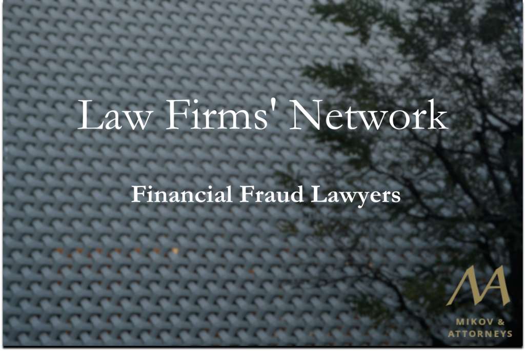 Fraud lawyers – Law Firm Mikov & Attorneys Network Financial Fraud Lawyers